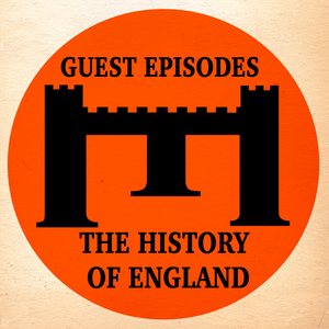 The History of England - Guest Episodes by David Crowther