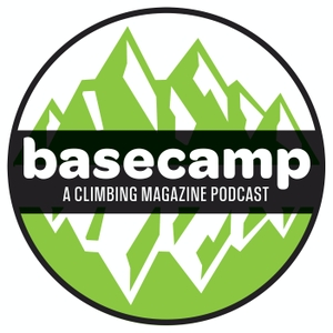 Basecamp: A Climbing Magazine Podcast by Climbing Magazine