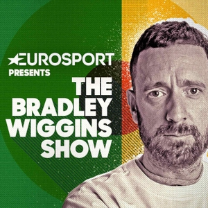 The Bradley Wiggins Show by Eurosport by Muddy Knees Media