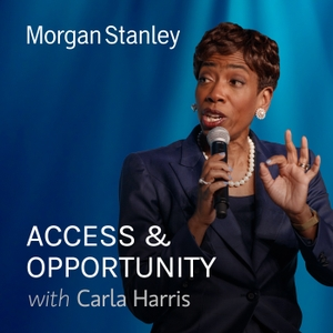 Access and Opportunity with Carla Harris by Morgan Stanley
