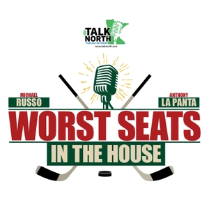 Worst Seats in the House w/ Michael Russo & Anthony LaPanta - Minnesota Wild Podcast by Talk North Podcast Network