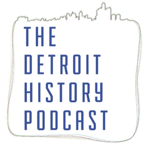 The Detroit History Podcast by The Detroit History Podcast