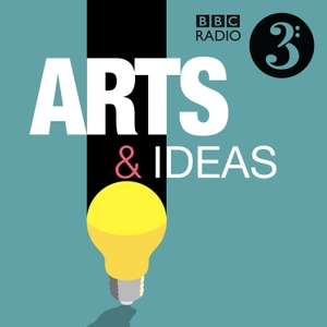 Arts & Ideas by BBC Radio 3