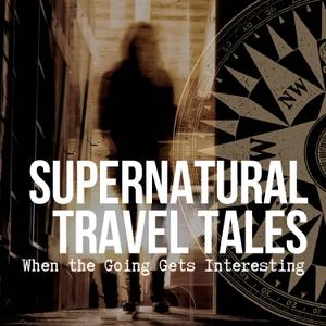 Supernatural Travel Tales by Ciaran Blumenfeld
