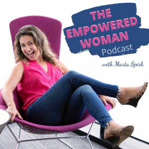 THE EMPOWERED WOMAN | Self-love | Self-care | Motivation | Entrepreneurship | Energy | Mental Health | Body Image | Self-Wort by Marta Spirk