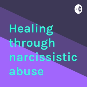 Healing through narcissistic abuse by Nat Kelly