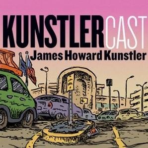 KunstlerCast - Suburban Sprawl: A Tragic Comedy by James Howard Kunstler & Duncan Crary