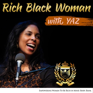 Rich Black Woman by Rich Black Woman Podcast by RBW Media