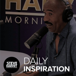 Daily Inspiration – The Steve Harvey Morning Show by None