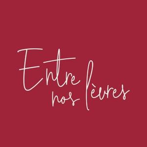 Entre nos lèvres by Céline & Margaux
