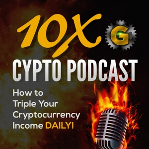 10x Crypto Podcast!!! by HustlaTainment