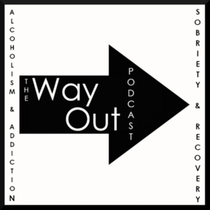 The Way Out | A Sobriety & Recovery Podcast by Hosted by Charlie & Jason