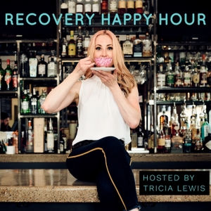 Recovery Happy Hour by Tricia Lewis