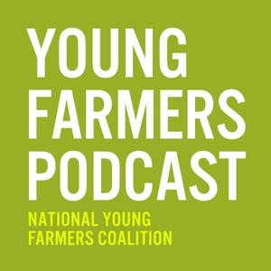 Young Farmers Podcast by National Young Farmers Coalition