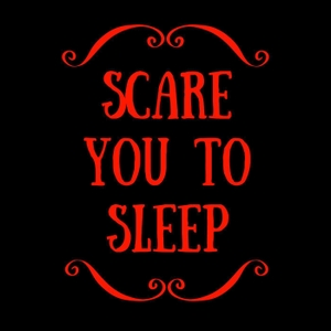 Scare You To Sleep by Scare You To Sleep