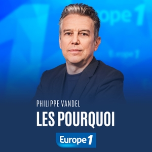 Les pourquoi - Philippe Vandel by Europe 1