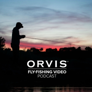 The Orvis Fly-Fishing Video Podcast by The Orvis Company