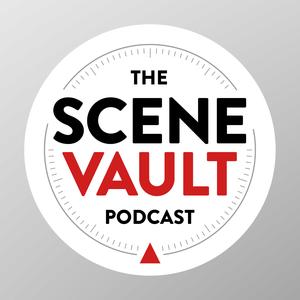 The Scene Vault Podcast by Rick Houston