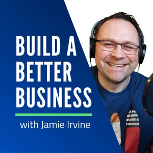Build a Better Business by Jamie Irvine