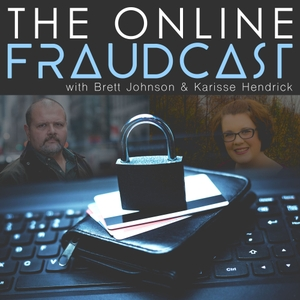 The Online Fraudcast with Brett Johnson & Karisse Hendrick by Brett Johnson and Karisse Hendrick