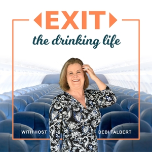 Exit The Drinking Life & Beyond by Debi Talbert - This Naked Mind Certified Life Coach