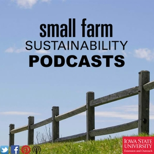 smallfarmsustainability's podcast by Iowa State Universtiy Extension and Outreach Small Farm Sustainability