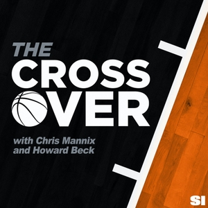 The Crossover NBA Show with Chris Mannix by Sports Illustrated