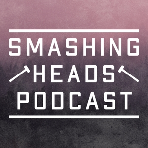 Smashing Heads Podcast by Zac Cupples