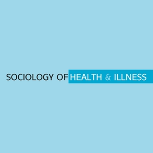 Sociology of Health & Illness by Sociology of Health & Illness