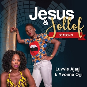Jesus and Jollof by Luvvie Ajayi and Yvonne Orji