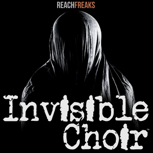 Invisible Choir by Reach Freaks, LLC