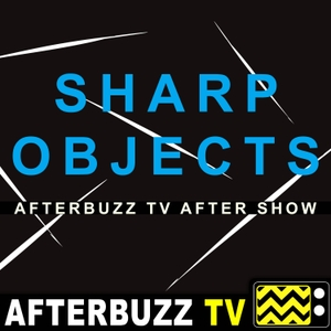 Sharp Objects Reviews and After Show - AfterBuzz TV by AfterBuzz TV