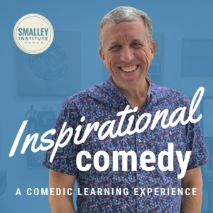 Inspirational Comedy with Dr. Michael Smalley by Dr. Michael Smalley