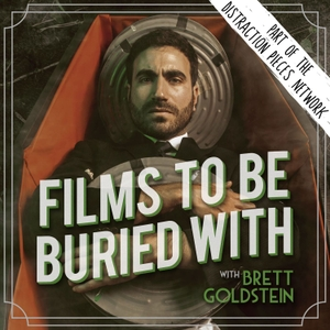 Films To Be Buried With with Brett Goldstein by Brett Goldstein