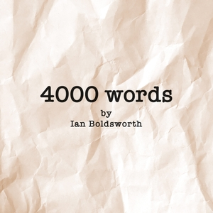 4000 Words by Ian Boldsworth