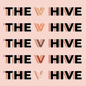 The V Hive by Hannah Matluck