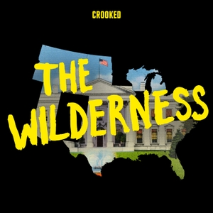 The Wilderness by Crooked Media, Two-Up