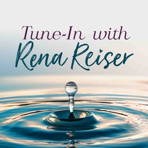 Tune In with Rena Reiser by Rena Reiser