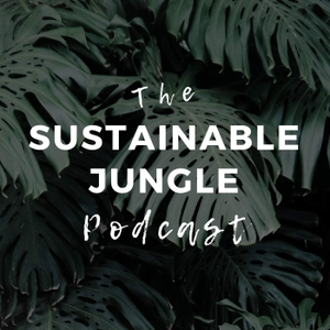 The Sustainable Jungle Podcast by Sustainable Jungle