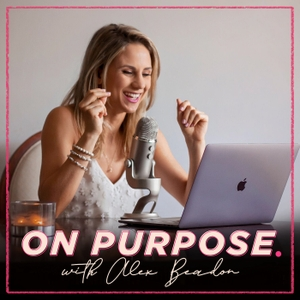 On Purpose With Alex Beadon by Alex Beadon
