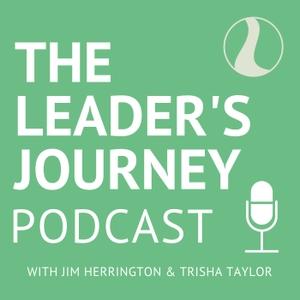 The Leader's Journey Podcast by Jim Herrington & Trisha Taylor