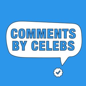 Comments by Celebs by Comments By Celebs and Cadence13