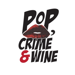Pop, Crime & Wine by popcrimewine