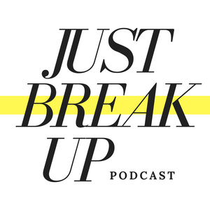 Just Break Up Podcast by Sierra DeMulder and Sam Blackwell