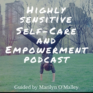 Marilyn O'Malley, Coach for Highly Sensitive People by Marilyn O'Malley