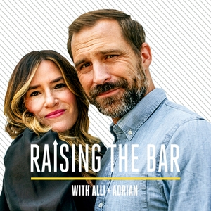 Raising the Bar with Alli and Adrian by Alli Webb & Adrian Koehler