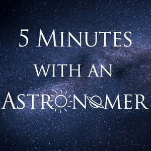5 Minutes With An Astronomer by 5 Minutes With An Astronomer