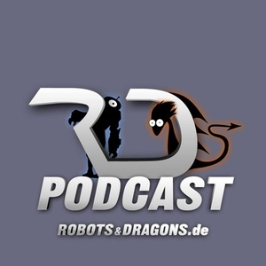 Robots & Dragons Podcast by Robots & Dragons