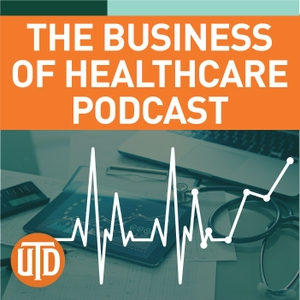 The Business of Healthcare Podcast by Center for Healthcare Leadership and Management