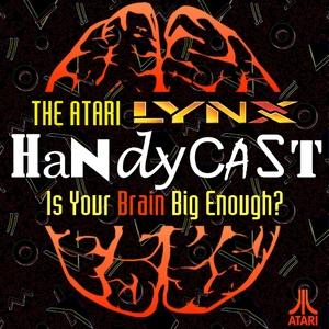 The Atari Lynx HandyCast by Mark Little